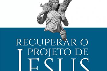 Recuperar o projeto de Jesus